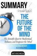 Michio Kaku S The Future Of The Mind
