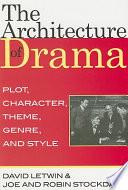 The Architecture of Drama