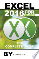 Excel 2016 for Seniors  The Complete Guide