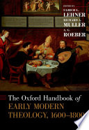 The Oxford Handbook of Early Modern Theology  1600 1800