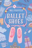 Ballet Shoes Princess Come Noel Streatfeild S Classic Shoes Books In