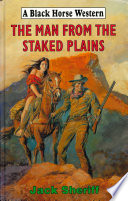 The Man From The Staked Plains