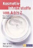 Kosmetik-Inhaltsstoffe von A bis Z