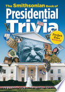 The Smithsonian Book of Presidential Trivia Photos Of Artifacts From The Smithsonian S