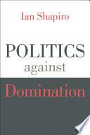 Politics against Domination