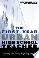 The First year Urban High School Teacher