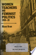 Women Teachers and Feminist Politics  1900 39