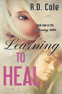 Learning to Heal by R. D. Cole