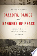 Ballots  Babies  and Banners of Peace