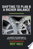 Shifting to Plan B a Richer Balance
