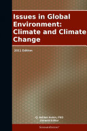Issues in Global Environment: Climate and Climate Change: 2011 Edition