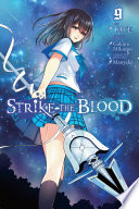 Strike The Blood, Vol. 9 (manga) : research has dangerous implications for the fourth primogenitor,...
