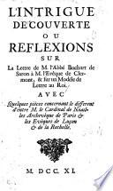 L'Intrigue découverte, ou Réflexions sur la lettre de M. l'abbé Bochart de Saron à M. l'évêque de Clermont, & sur un modéle de lettre au Roi. Avec quelques pièces concernant le différent d'entre M. le Cardinal de Noailles ... & les évêques du Luçon & de la Rochelle