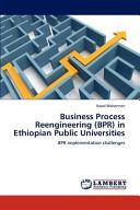 Business Process Reengineering (Bpr) in Ethiopian Public Universities