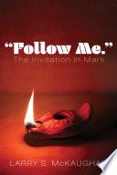 Follow Me     The Invitation in Mark Book PDF