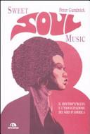 Sweet soul music  Il rhythm n blues e l emancipazione dei neri d America