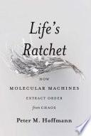 Life s Ratchet