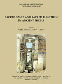 Sacred Space And Sacred Function In Ancient Thebes : two-day session of the theban workshop held at...