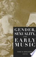 Gender  Sexuality  and Early Music