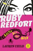 Ruby Redfort – Kälter als das Meer