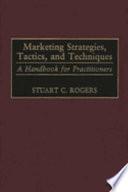 Marketing Strategies  Tactics  and Techniques