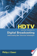 HDTV and the Transition to Digital Broadcasting