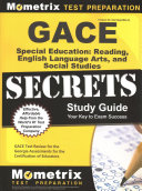 GACE Special Education  Reading  English Language Arts  and Social Studies Secrets Study Guide