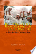 Indonesia s Transformation and the Stability of Southeast Asia
