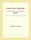 From Twice Told Tales  Webster s Chinese Traditional Thesaurus Edition
