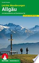 Leichte Wanderungen. Genusstouren im Allgäu, Kleinwalsertal und Tannheimer Tal.