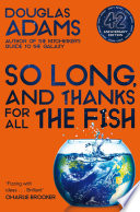 So Long  And Thanks For All The Fish : foreword by neil gaiman, is the fourth...