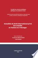 Actualités du droit international privé de la famille en Tunisie et à l'étranger