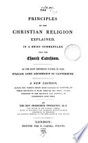 The principles of the Christian religion explained: in a brief commentary upon the Church-catechism. By F. Twisleton