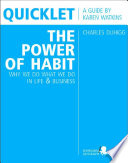 Quicklet On Charles Duhigg S The Power Of Habit Why We Do What We Do In Life And Business