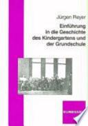 Einf  hrung in die Geschichte des Kindergartens und der Grundschule