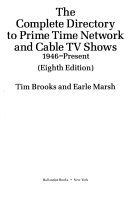 The Complete Directory to Prime Time Network and Cable TV Shows  1946 present