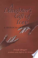 A Daughter's Gift Of Love : and moving memoir that pays tribute to love...