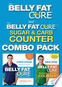 The Belly Fat Cure Combo Pack and the Belly Fat Cure and the Belly Fat Cure Sugar and Carb Counter