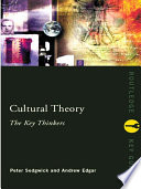 Cultural Theory  The Key Thinkers
