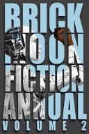 The Brick Moon Fiction Annual by Rudolfo Serna