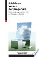 Vedere per progettare  Basic design e percezione visiva per il disegno Industriale