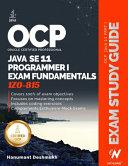 Ocp Oracle Certified Professional Java Se 11 Programmer I Exam Fundamentals 1z0 815