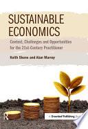 Sustainable Economics Economics Is *the* Subject Of The