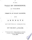 The Vale Of Innocence A Vision Verses To An Infant Daughter And Sonnets On Several Subjects
