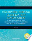 Psychiatric Nursing Certification Review Guide For The Generalist And Advanced Practice Psychiatric And Mental Health Nurse