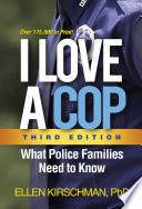 I Love a Cop  Third Edition