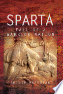 Sparta Fall Of A Warrior Nation