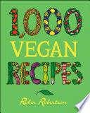 1 000 Vegan Recipes Book PDF