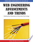 Web Engineering Advancements and Trends: Building New Dimensions of Information Technology Information Technology Examines Integrated Approaches In New