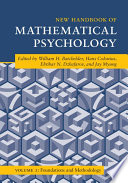 New Handbook of Mathematical Psychology  Volume 1  Foundations and Methodology